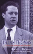 Dylan Thomas: A Farm, Two Mansions and a…
