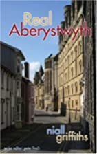 Real Aberystwyth by Niall Griffiths