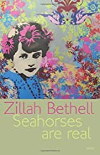 Seahorses are Real by Zillah Bethell