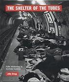 The Shelter of the Tubes by John Gregg