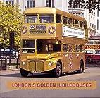 London's Golden Jubilee Buses by David…