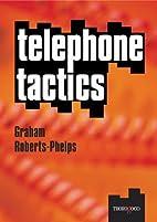 Telephone Tactics by Graham Roberts-Phelps