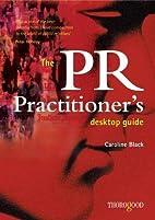The PR Practitioner's Desktop Guide by…
