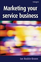 Marketing Your Service Business by Ian…