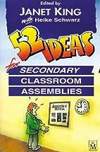 52 Ideas for Secondary Classroom Assemblies…