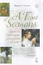 A Feast of Seasons: Celebrate the…