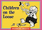 Children on the Loose (Funny You Should Say…
