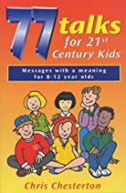 77 Talks for 21st Century Kids by Chris…