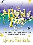 A Barrel of Fun by J. John