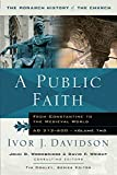 Woodbridge, John D.: A Public Faith: From Constantine to the Medieval World, A.D. 312-600
