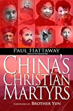 Hattaway, Paul: China's Christian Martyrs: 1300 Years of Christians in China Who Have Died for Their Faith