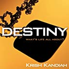 Destiny: What's Life All About? by Krish…