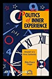 Phipps, John-Francis: The Politics of Inner Experience: Dynamics of a Green Spirituality