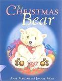 Mangan, Anne: The Christmas Bear