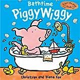 Fox, Christyan: Bathtime PiggyWiggy (A pull-the-page book)