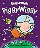 Fox, Christyan: Spaceman PiggyWiggy