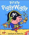 Fox, Christyan: Pirate PiggyWiggy