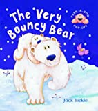The Very Bouncy Bear (Pop-Up) by Jack Tickle