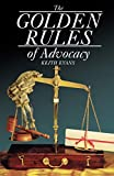 Evans, Keith: Golden Rules Of Advocacy
