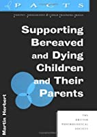 Supporting Bereaved and Dying Children and…