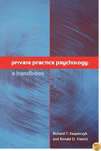 Private Practice Psychology: A Handbook