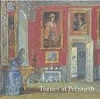 Turner at Petworth by David Blayney Brown