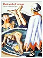 Music While Drowning: German Expressionist…