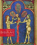 Bindman, David: A History of British Art, Volume 1: 600-1600 (v. 1)