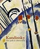 Rainbird, Sean: Kandinsky: The Path to Abstraction