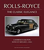 Rolls-Royce: The Classic Elegance by…