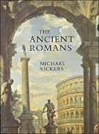 The Ancient Romans by Michael Vickers