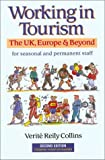 Collins, Verite Reily: Vacation Work&#39;s Working in Tourism: The Uk, Europe &amp; Beyond for Seasonal and Permanent Staff