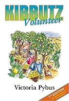 Kibbutz Volunteer, 7th by Victoria Pybus