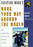 Griffith, Susan: Vacation Work&#39;s Work Your Way Around the World