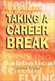 White, Joshua: Taking a Career Break