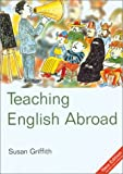 Griffith, Susan: Teaching English Abroad, 6th