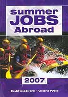 Summer Jobs Abroad 2007 (Summer Jobs…