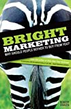 Craven, Robert: Bright Marketing: Why Should People Bother to Buy from You?