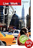Live & Work in the USA: The most accurate, practical and comprehensive guide to living in the USA
