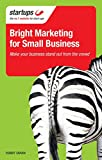 Craven, Robert: Bright Marketing for Small Business: Make Your Business Stand Out From the Crowd (Startups)