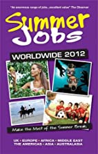 Summer Jobs Worldwide 2012: Make the Most of…