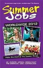 Summer Jobs Worldwide 2012: Make the Most of…