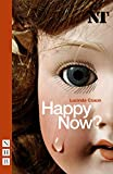 Coxon, Lucinda: Happy Now? (Nick Hern Books)