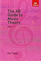 The AB Guide to Music Theory Vol 1 by Eric…