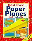 Jackson, Paul: Best Ever Paper Planes: That Really Fly!