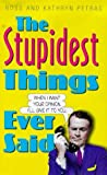 Petras, Ross: The Stupidest Things Ever Said