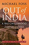 Foss, Michael: Out of India: A Raj Childhood