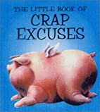 Little Book of Crap Excuses by Michael…