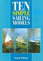 Ten Simple Sailing Models by Frank Wilson