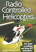 Radio Controlled Helicopters: The Guide to…